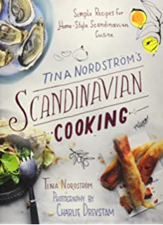 Kitchen of light the new scandinavian cooking andreas viestad tina nordstrms scandinavian cooking simple recipes for home style scandinavian cuisine workwithnaturefo