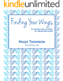Finding Your Wings: A Journaling Journey of Abuse Recovery