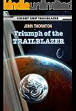 Triumph of the Trailblazer (Colony Ship Trailblazer Book 8)