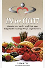 INOROUT? Ten Ways to Lose Weight For Life! The Psychology Behind Your Eating Habits! (Changing from the INSIDE OUT!1) Kindle Edition