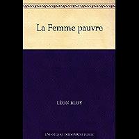 La Femme pauvre (French Edition)
