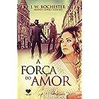 A força do amor: pelo espírito J.W. Rochester