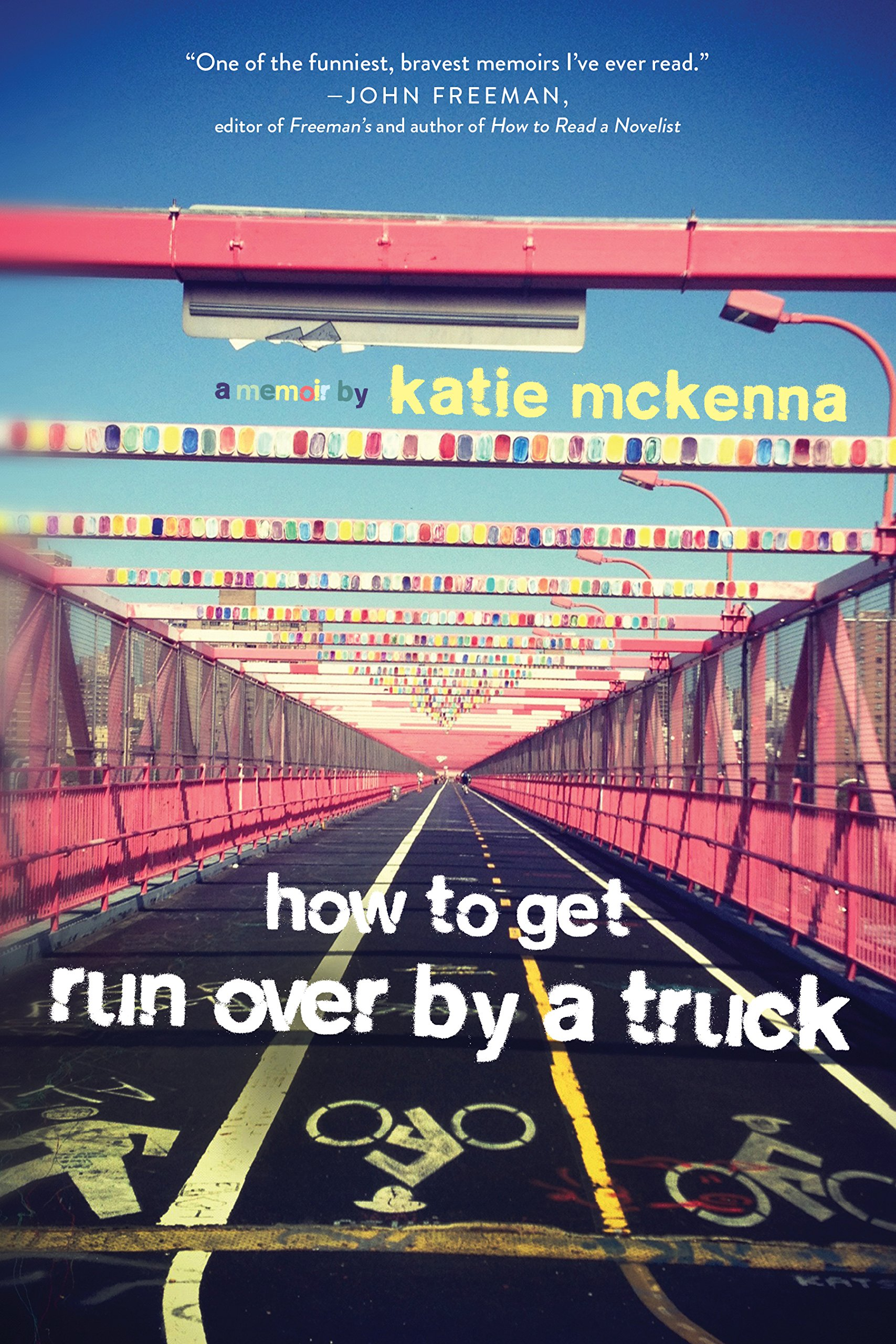 How To Get Run Over By A Truck: Katie C Mckenna: 9781941758984:  Amazon: Books