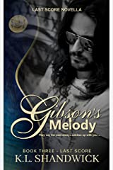 Gibson's Melody: A Last Score Novella - compliments Gibson's Legacy & Trusting Gibson. (Last Score Series) Kindle Edition