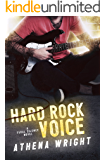 Hard Rock Voice: A Rock Star Romance (Feral Silence Book 2)