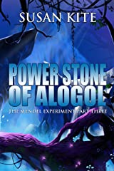 Power Stone of Alogol: The Mendel Experiment Part Three – Young Adult Science Fiction Adventure Kindle Edition