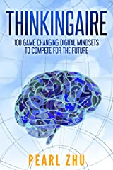 Thinkingaire: 100 Game Changing Digital Mindsets to Compete for the Future (Digital Master Book 8) Kindle Edition
