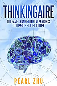 Thinkingaire: 100 Game Changing Digital Mindsets to Compete for the Future (Digital Master Book 8)