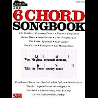 The 6-Chord Songbook (Songbook): Strum & Sing Series