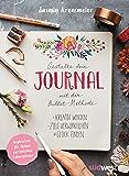 Gestalte dein Journal mit der Bullet-Methode: Kreativ werden, Ziele verwirklichen, Glück finden - Inspiration für deinen persönlichen Lebensplaner (German Edition)