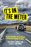 It's on the Meter: One Taxi, Three Mates and 43,000 Miles of Misadventures around the World (English Edition)