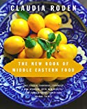The New Book of Middle Eastern Food: The Classic Cookbook, Expanded and Updated, with New Recipes and Contemporary…