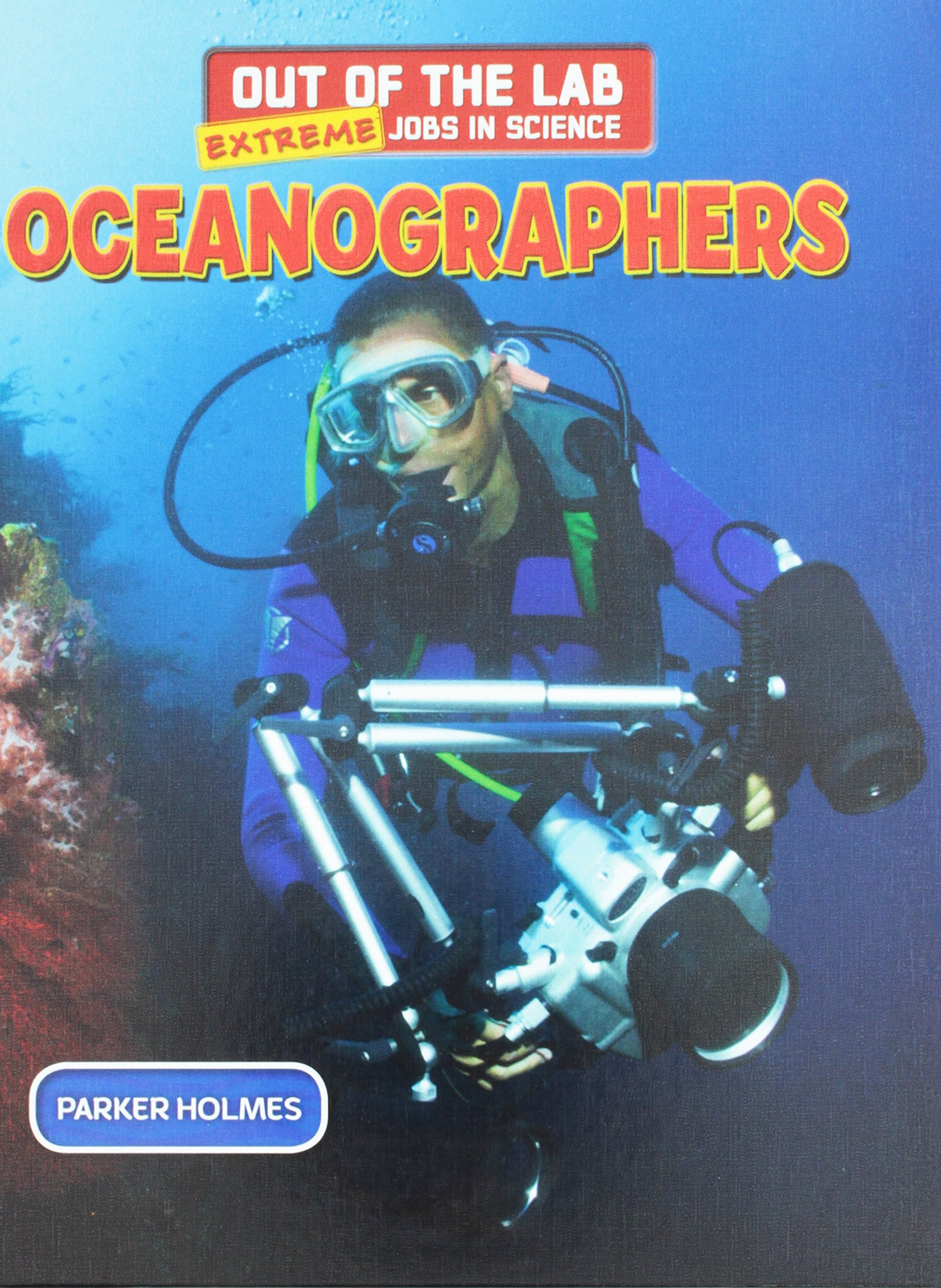 Download Oceanographers (Out of the Lab: Extreme Jobs in Science (Powerkids)) pdf epub