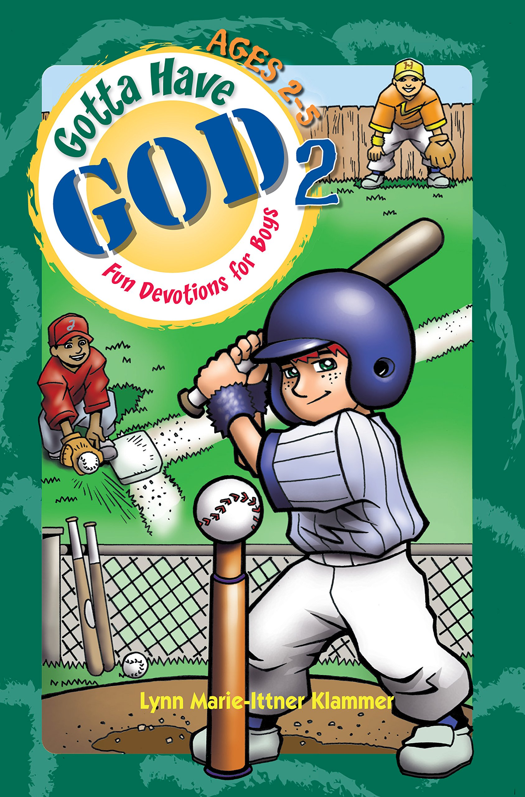 Gotta Have God Boys Devotional Vol 2 -- Ages 2-5: Lynn Klammer, RoseKidz:  9781584110576: Amazon.com: Books