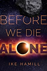 Before We Die Alone Kindle Edition
