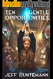 Ten Gentle Opportunities