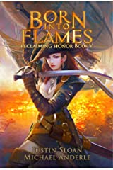 Born Into Flames: A Kurtherian Gambit Series (Reclaiming Honor Book 5) Kindle Edition