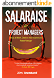 Salaraise for Project Managers: Increase Your Income, Relax, and Retire Younger (English Edition)