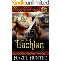 Lachlan (Immortal Highlander Book 1): A Scottish Time Travel Romance