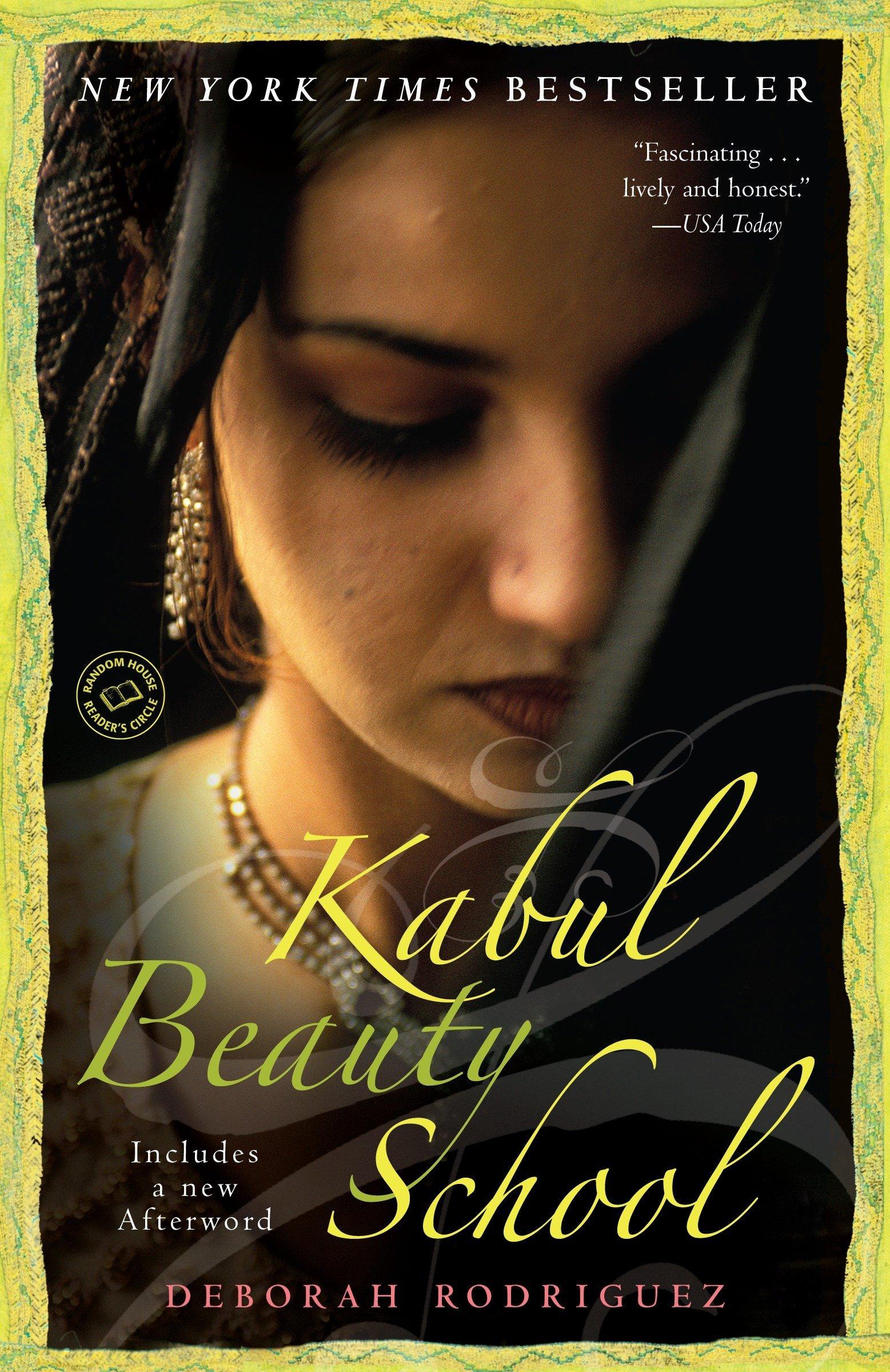 Kabul Beauty School: An American Woman Goes Behind the Veil: Deborah  Rodriguez, Kristin Ohlson: 9780812976731: Amazon.com: Books