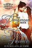 His Dangerous Bride (The Brides of Paradise Ranch - Spicy Version Book 2)