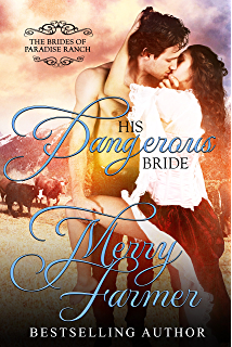 His Dangerous Bride The Brides Of Paradise Ranch