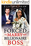Forced To Marry Her Billionaire Boss: BWWM, Billionaire, Boss, Robbery, Blackmail, Ultimatums Romance (Power Of The Boss Book 1)