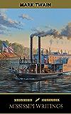 Mark Twain: Mississippi Writings - Tom Sawyer, Life on the Mississippi, Huckleberry Finn, Pudd'nhead Wilson