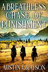 A Breathless Chase of Punishment: A Historical Western Adventure Book Kindle Edition