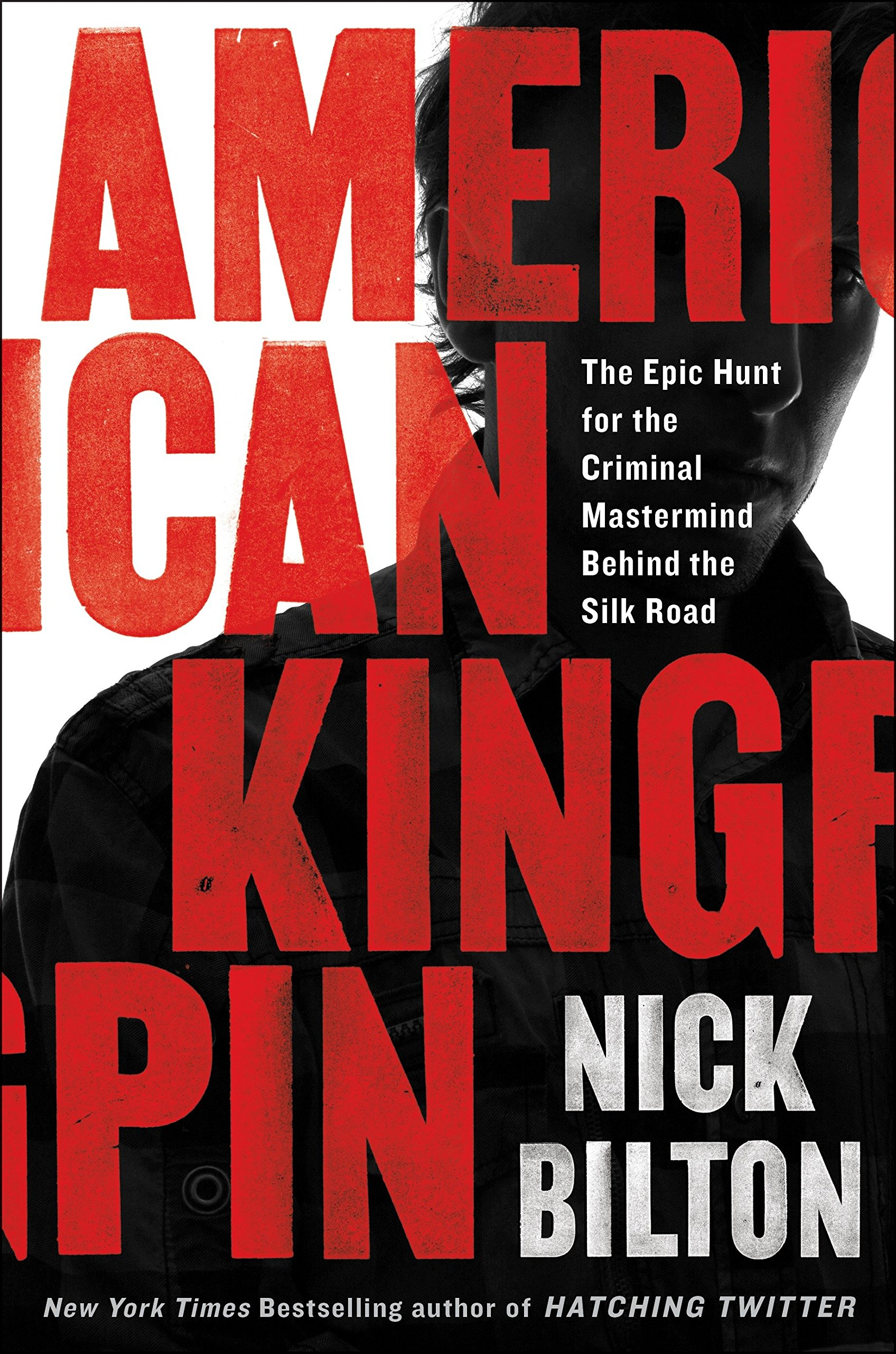 American Kingpin: The Epic Hunt for the Criminal Mastermind