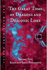 The Great Tome of Dragons and Draconic Lore (The Great Tome Series Book 5) Kindle Edition