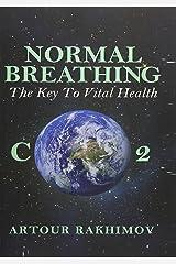 Normal Breathing: The Key to Vital Health (Buteyko Method) (Volume 4) Paperback