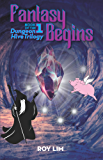 Fantasy Begins: Book 1 of the Dungeon Hive Trilogy (English Edition)