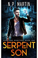 Serpent Son (Gods and Monsters Urban Fantasy Trilogy Book 1) Kindle Edition