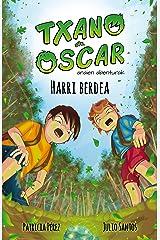 Harri berdea: Haurrentzako liburu ilustratua (7-12 urte) (Txano eta Oscar anaien abenturak Book 1) (Basque Edition) Kindle Edition