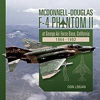 McDonnell-Douglas F-4 Phantom II at George Air Force Base, California 1964-1992