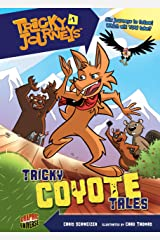Tricky Coyote Tales: Book 1 (Tricky Journeys ™) Kindle Edition