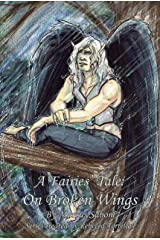 A Fairies' Tale: On Broken Wings (Book 2): A Fantasy Romance. A Magical War. Kindle Edition