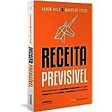 Receita Previsível: Como implementar a metodologia revolucionária de vendas outbound que pode triplicar os resultados da sua