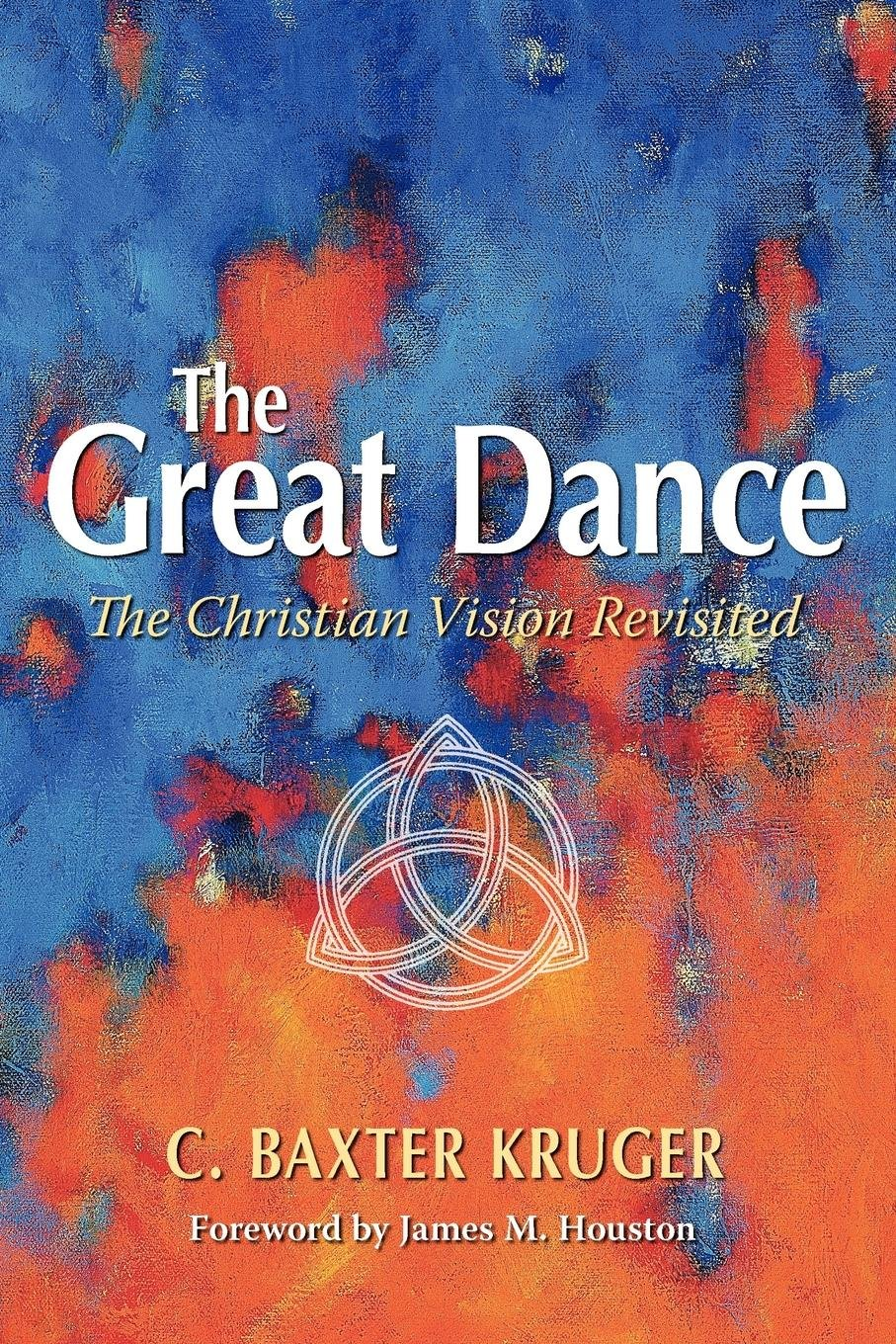 The Great Dance: The Christian Vision Revisited: Amazon.es: C. Baxter Kruger: Libros en idiomas extranjeros