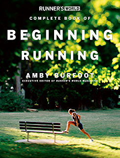 Runners World Complete Book of Beginning Running