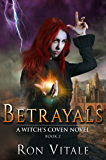 Betrayals (A Witch's Coven Novel Book 2)