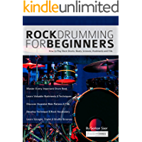Rock Drumming for Beginners: How to Play Rock Drums for Beginners. Beats, Grooves and Rudiments (Learn to Play Drums) book cover