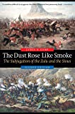 The Dust Rose Like Smoke: The Subjugation of the Zulu and the Sioux, Second Edition
