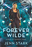 Forever Wilde: Immortal Vegas, Book 6