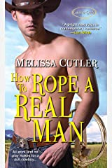 How to Rope a Real Man (Catcher Creek Book 3) Kindle Edition