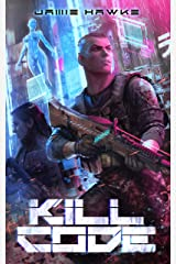 Kill Code: A LitRPG Sci-Fi Adventure Kindle Edition
