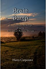 Brain Dump: A Collection of Songs, poems, and Other Moody Things Kindle Edition