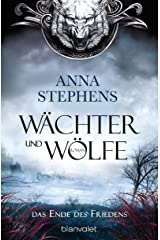 Wächter und Wölfe - Das Ende des Friedens: Roman (German Edition) Kindle Edition