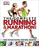 The Complete Running and Marathon Book: How to Run Faster, Further, Smarter (Dk Sports & Activities) (English Edition)